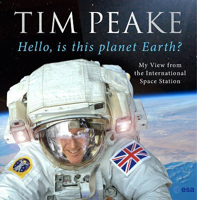 My View From the International Space Station by Tim Peake